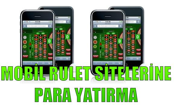 Mobil rulet siteleri, mobil rulet sitelerine para yatırma, mobil rulet sitelerine nasıl para yatırılır