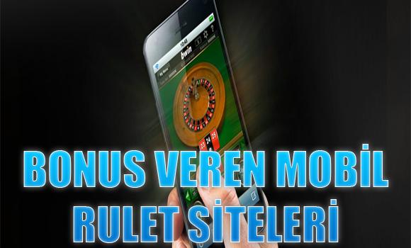 Mobil rulet siteleri, Bonus veren güvenilir mobil rulet siteleri, bonus veren mobil rulet siteleri
