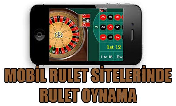 Mobil rulet sitelerinde rulet oynamak, Mobil rulet sitelerinde rulet oynama, mobil rulet siteleri