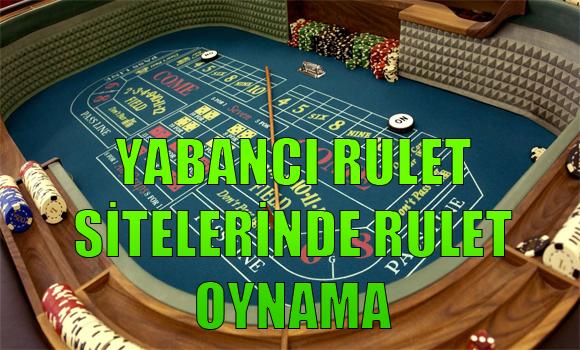 En kaliteli rulet siteleri, Yabancı sitelerde nasıl rulet oynanır, yabancı rulet sitelerinde rulet oynama